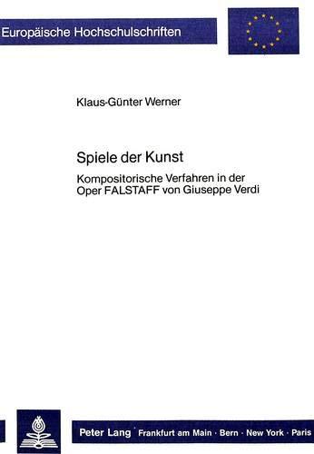 """Spiele der Kunst Kompositorische Verfahren in der Oper Falstaff von Giuseppe Verdi"""": Werner, ..."""