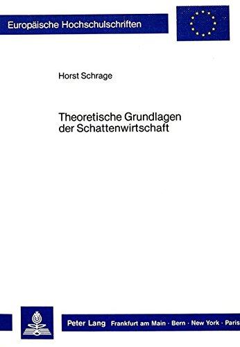 Theoretische Grundlagen der Schattenwirtschaft: Schrage, Horst