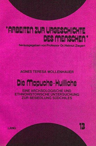 Die Mapuche-Huilliche Eine archäologische und ethnohistorische Untersuchung zur Besiedlung S&...