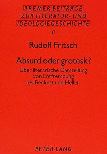 9783820403145: Absurd oder grotesk?: Über literarische Darstellung von Entfremdung bei Beckett und Heller (Bremer Beiträge zur Literatur- und Ideengeschichte) (German Edition)
