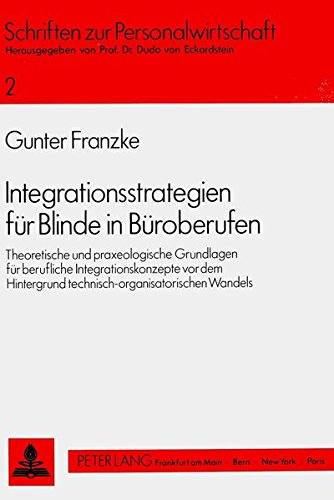 Integrationsstrategien für Blinde in Büroberufen: Gunter Franzke