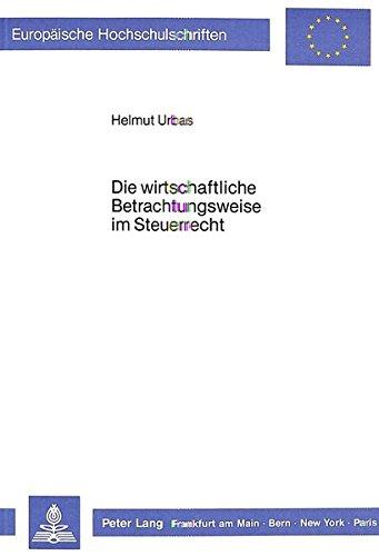 Die wirtschaftliche Betrachtungsweise im Steuerrecht: Helmut Urbas