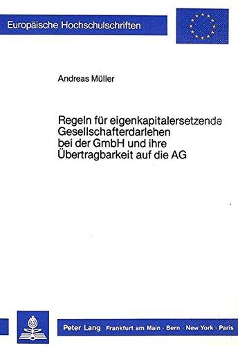 Regeln für eigenkapitalersetzende Gesellschafterdarlehen bei der GmbH und ihre Ü...