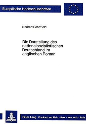 Die Darstellung des nationalsozialistischen Deutschland im englischen Roman: Norbert Schaffeld