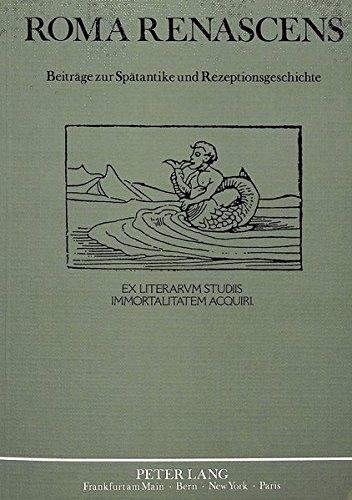 9783820409796: Roma Renascens: Beiträge zur Spätantike und Rezeptionsgeschichte- Ilona Opelt von ihren Freunden und Schülern zum 9.7.1988 in Verehrung gewidmet (German Edition)
