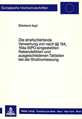 Die strafschärfende Verwertung von nach §§ 154, 154a StPO eingestellten ...