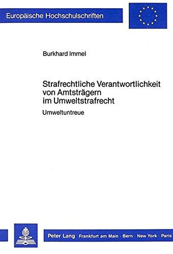Strafrechtliche Verantwortlichkeit von Amtsträgern im Umweltstrafrecht Umweltuntreue: Immel, ...