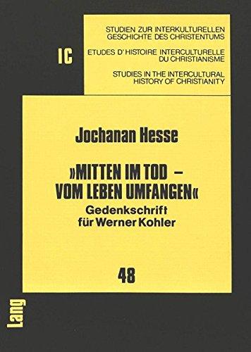 9783820411096: 'Mitten im Tod - vom Leben umfangen': Gedenkschrift für Werner Kohler (Studien zur interkulturelle Geschichte des Christentums)