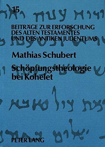 Schöpfungstheologie bei Kohelet: Mathias Schubert