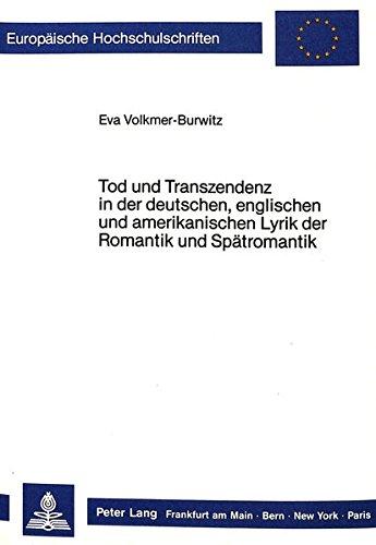 9783820411447: Tod Und Transzendenz in Der Deutschen, Englischen Und Amerikanischen Lyrik Der Romantik Und Spaetromantik (Europaeische Hochschulschriften / European University Studie)