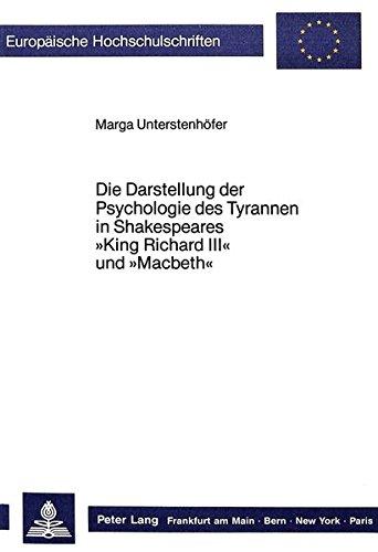 Die Darstellung der Psychologie des Tyrannen in Shakespeares «King Richard III» und &...