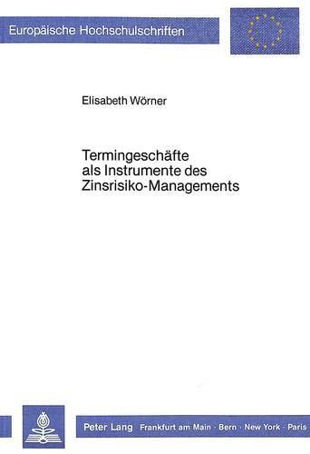 Termingeschäfte als Instrumente des Zinsrisiko-Managements: Elisabeth Wörner