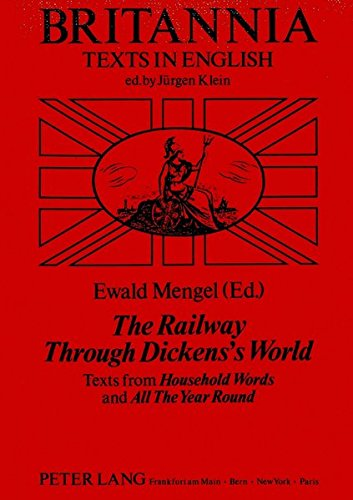 The Railway Through Dickens's World: Texts From: Ewald Mengel