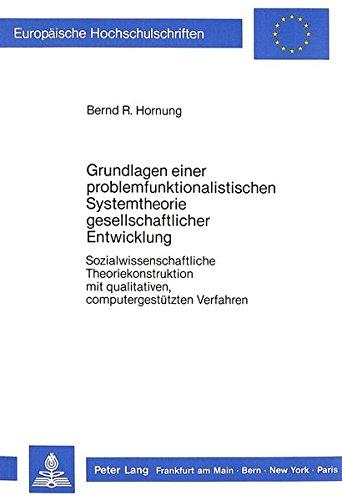 Grundlagen einer problemfunktionalistischen Systemtheorie gesellschaftlicher Entwicklung ...