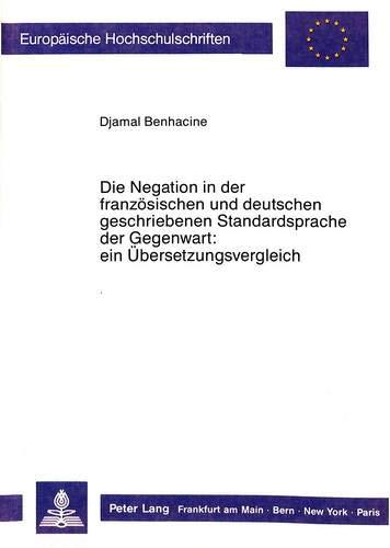 Die Negation in Der Franzosischen Und Deutschen Geschriebenen Standardsprache Der Gegenwart: Ein ...