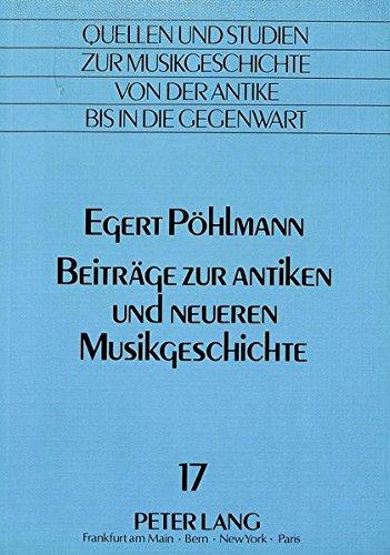 Beiträge zur antiken und neueren Musikgeschichte: Egert P�hlmann