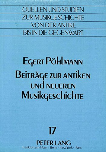 Beiträge zur antiken und neueren Musikgeschichte: Egert Pöhlmann