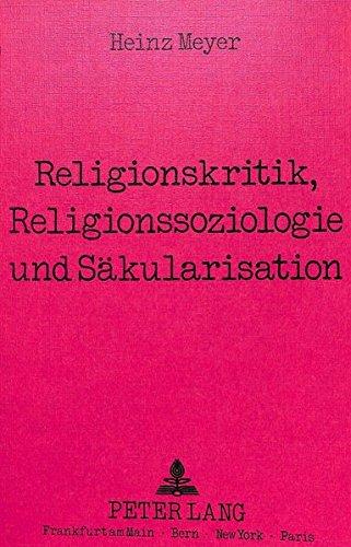 Religionskritik, Religionssoziologie und Säkularisation: Heinz Meyer