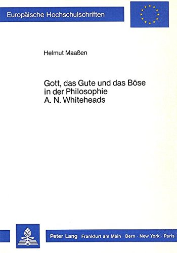 9783820414004: Gott, das Gute und das Böse in der Philosophie A.N. Whiteheads (Europäische Hochschulschriften. Reihe 20, Philosophie)