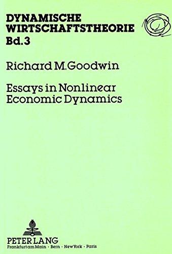 Essays in Nonlinear Economic Dynamics: Goodwin, R. M.