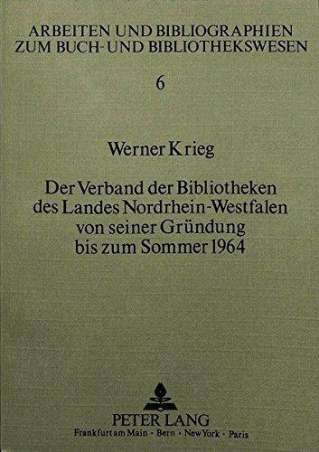 Der Verband der Bibliotheken des Landes Nordrhein-Westfalen von seiner Gründung bis zum Sommer 1964...