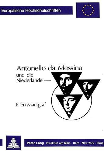 Antonello da Messina und die Niederlande: Ellen Markgraf