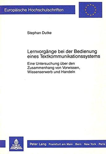 Lernvorgänge bei der Bedienung eines Textkommunikationssystems Eine Untersuchung über den...