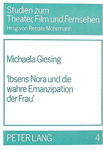 9783820451603: «Ibsens Nora und die wahre Emanzipation der Frau»: Zum Frauenbild im wilhelminischen Theater (Studien zum Theater, Film und Fernsehen) (German Edition)