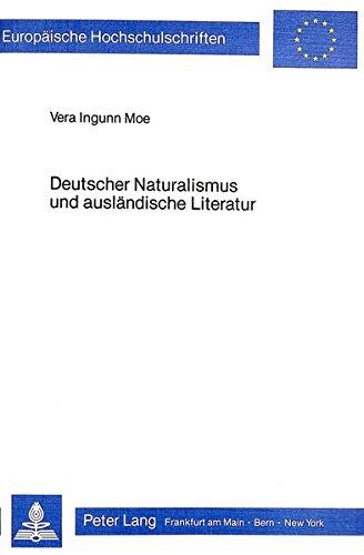 Deutscher Naturalismus Und Auslaendische Literatur: Zur Rezeption Der Werke Von Zola, Ibsen Und ...