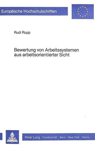 Bewertung von Arbeitssystemen aus arbeitsorientierter Sicht: RUPP RUDI