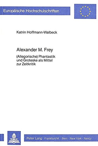 9783820453041: Alexander M. Frey (Europäische Hochschulschriften / European University Studies / Publications Universitaires Européennes) (German Edition)