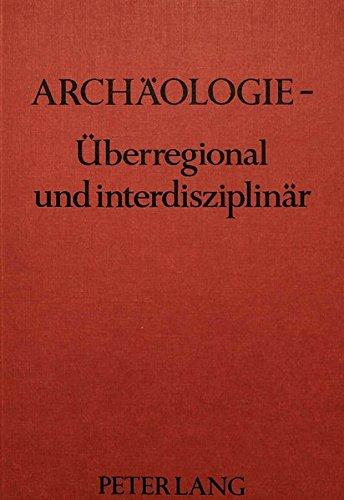 9783820453669: Archäologie, überregional und interdisziplinär
