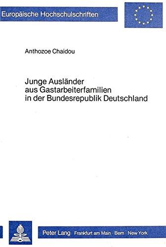 Junge Ausländer aus Gastarbeiterfamilien in der Bundesrepublik: Anthozoe Chaidou
