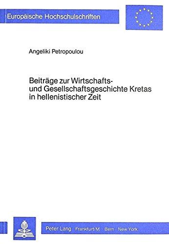 Beiträge zur Wirtschafts- und Gesellschaftsgeschichte Kretas in hellenistischer Zeit: ...