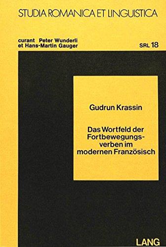 Das Wortfeld der Fortbewegungsverben im modernen Französisch: Gudrun Krassin