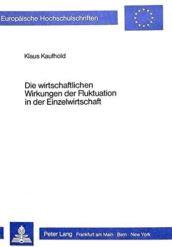 Die Wirtschaftlichen Wirkungen Der Fluktuation in Der Einzelwirtschaft: Eine Theoretische ...