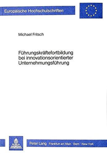 Führungskräftefortbildung bei innovationsorientierter Unternehmungsführung: FRITSCH ...