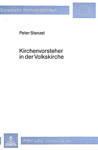 Kirchenvorsteher in der Volkskirche: Untersuchungen zum christlichen Bewusstsein und zum ...
