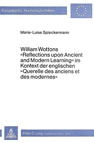 William Wottons «Reflections upon Ancient and Modern Learning» im Kontext der englischen «Querelle ...