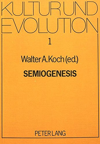 Semiogenesis: Essays on the Analysis of the Genesis of Language, Art, and Literature (Kultur und ...