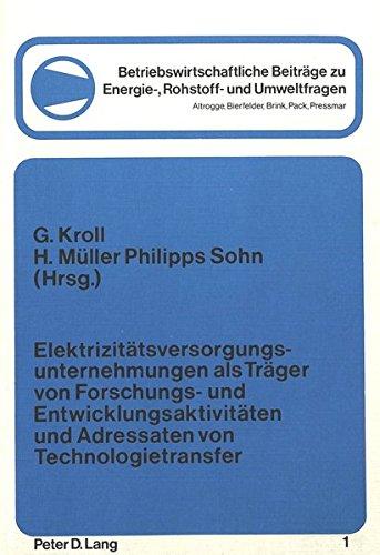 9783820460308: Elektrizitätsversorgungsunternehmungen als Träger von Forschungs- und Entwicklungsaktivitäten und Adressaten von Technologietransfer ... Rohstoff- und Umweltfragen) (German Edition)