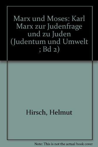 Marx und Moses . Karl Marx zur: Hirsch, Helmut.