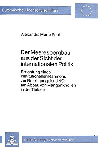 Der Meeresbergbau aus der Sicht der internationalen Politik Errichtung eines institutionellen ...