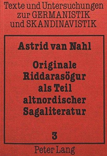 Originale Riddarasögur als Teil altnordischer Sagaliteratur: Astrid van Nahl