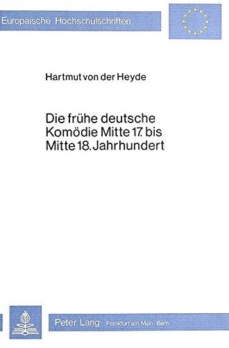 9783820462449: Die frühe deutsche Komödie Mitte 17. bis Mitte 18. Jahrhundert: Zu Struktur und gesellschaftlicher Rezeption - Versuch eines hochschuldidaktischen ... Universitaires Européennes) (German Edition)