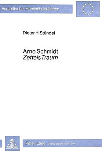 9783820462456: Arno Schmidt «Zettels Traum» (Europäische Hochschulschriften / European University Studies / Publications Universitaires Européennes) (German Edition)