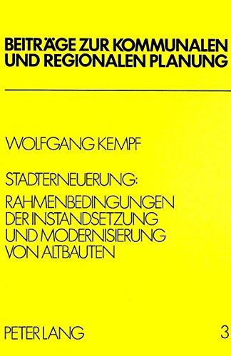 Stadterneuerung Rahmenbedingungen der Instandsetzung und Modernisierung von Altbauten: Kempf, ...