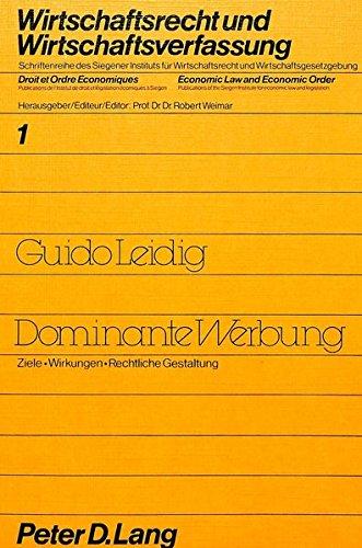 9783820463835: Dominante Werbung: Ziele - Wirkungen - Rechtliche Gestaltung (Wirtschaftsrecht Und Wirtschaftsverfassung)