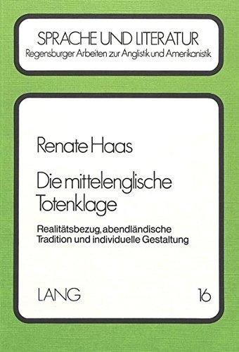 Die mittlenglische Totenklage: Realitatsbezug, abendlandische Tradition und individuelle Gestaltung...