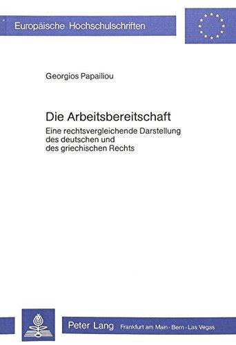 9783820465747: Die Arbeitsbereitschaft: Eine rechtsvergleichende Darstellung des deutschen und des griechischen Rechts (Europäische Hochschulschriften / European ... Universitaires Européennes) (German Edition)